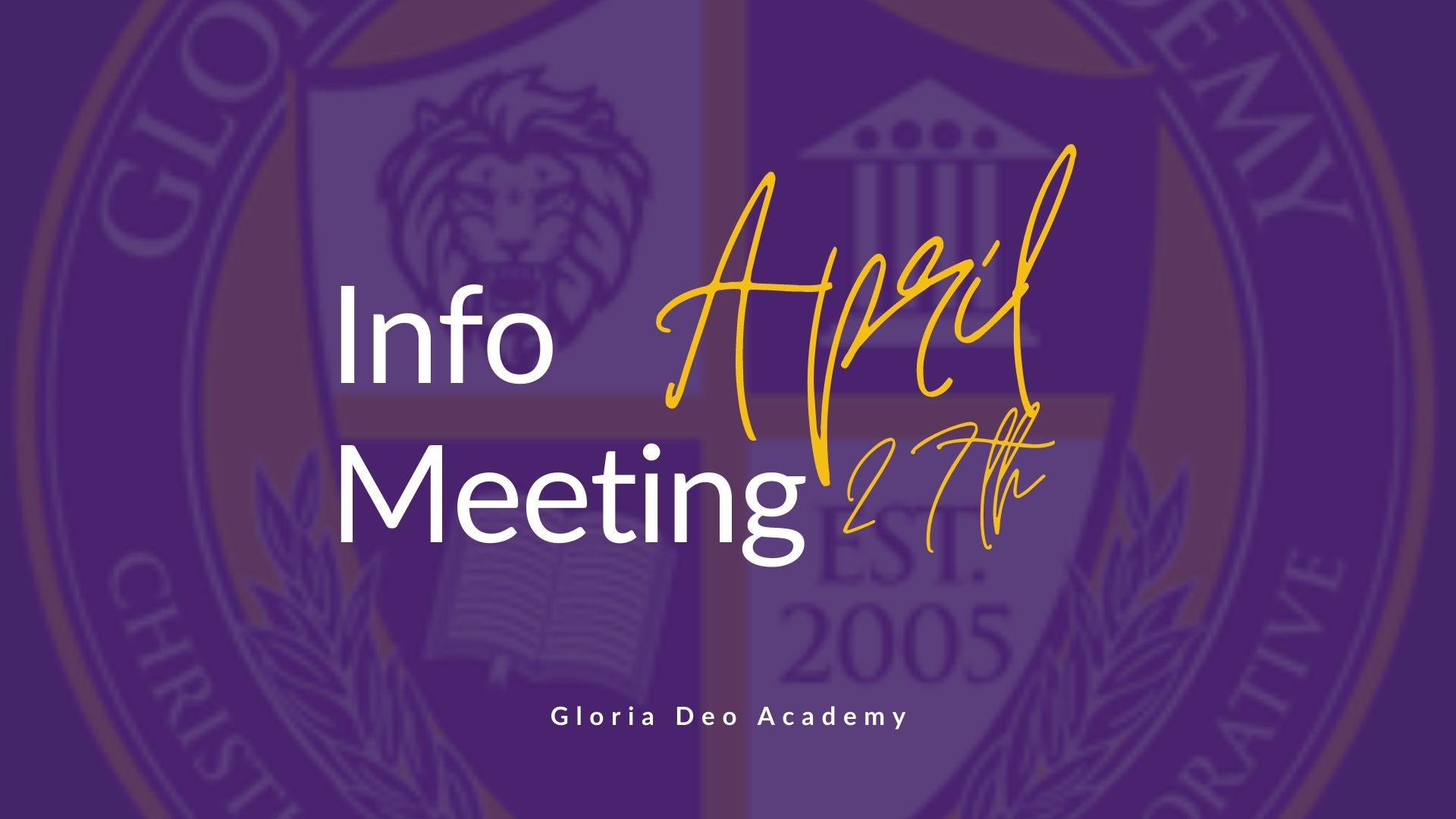 Gloria Deo Academy April Informational Meeting